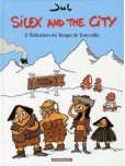 Silex and the City - tome 2 : Réduction du temps de trouvaille