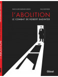 Abolition (L') - Le combat de Robert Badinter